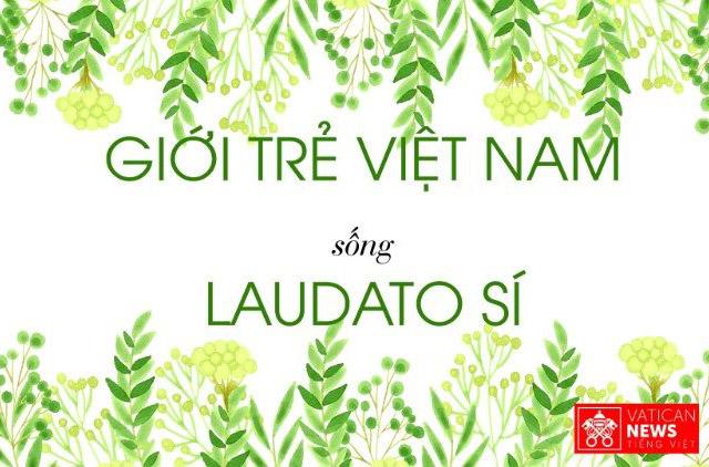 Giới trẻ Việt sống xanh cùng Đức Thánh Cha Phanxicô