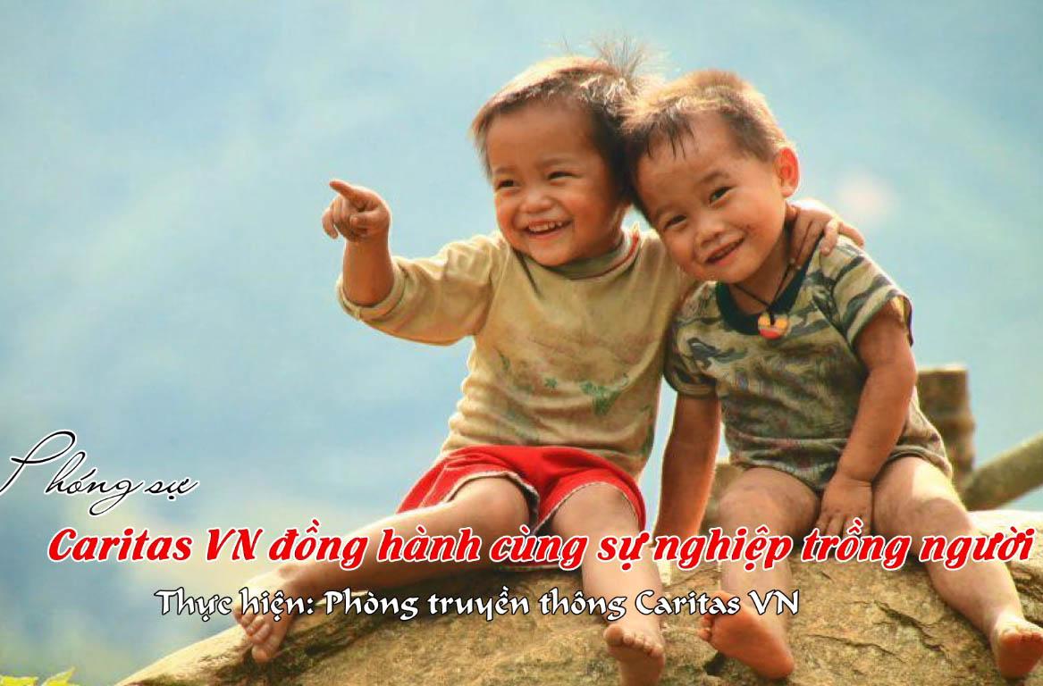 Caritas Việt Nam: Phóng Sự Caritas Việt Nam Đồng Hành Cùng Sự Nghiệp Trồng Người