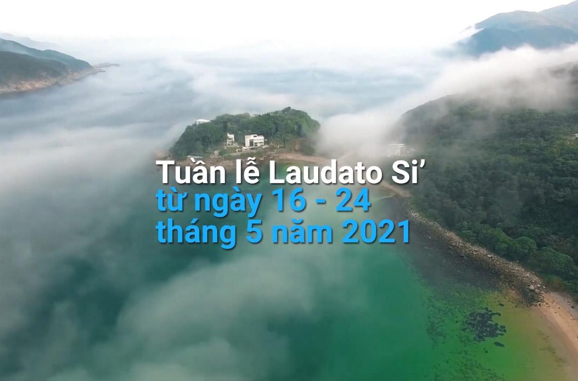 Đức Thánh Cha Phanxicô Mời Gọi Hưởng Ứng Tuần Lễ Laudato Si' 16-24/05/2021