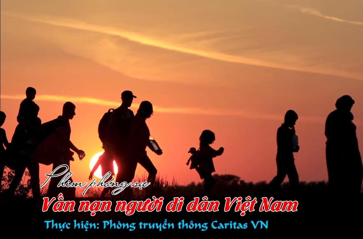 Caritas Việt Nam: Phóng Sự Vấn Nạn Người Di Dân Việt Nam