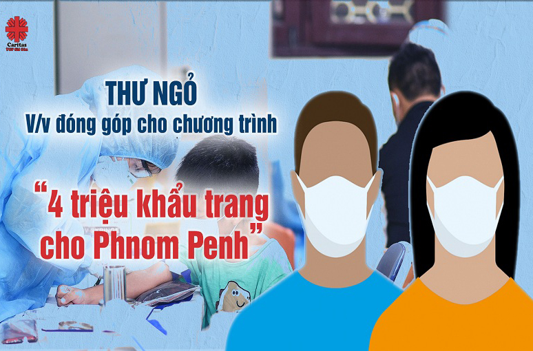 """Caritas Sài Gòn: Thư ngỏ chương trình """"4 triệu khẩu trang cho Phnom Penh"""""""